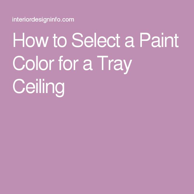 17 Best Ideas About Painted Tray Ceilings On Pinterest