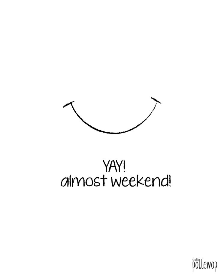 #yay #almostweekend #weekend #studiopollewop #smile #happyface #illustration