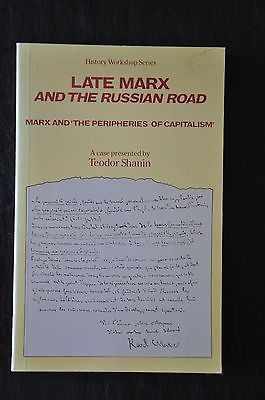Late Marx and the Russian Road: Marx and the Peripherie