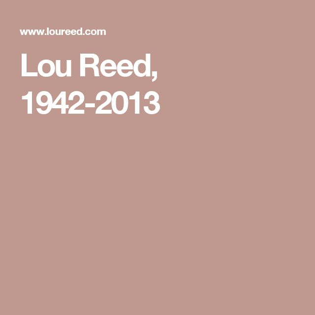 Lou Reed, 1942-2013