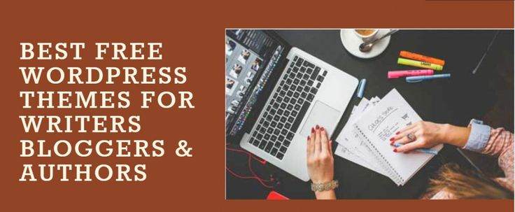 10  Best Free WordPress Themes For Writers Bloggers