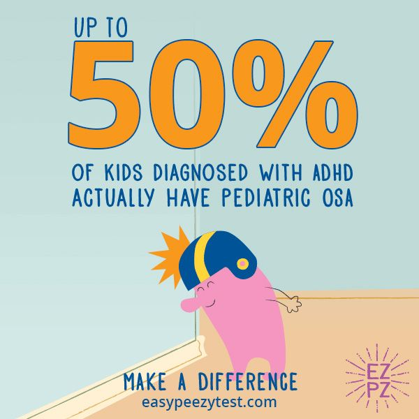 ADHD or Pediatric Obstructive Sleep Apnea? Up to 50% of kids diagnosed with ADHD actually have pediatric OSA! Wouldn't you want to know BEFORE you medicate your child?