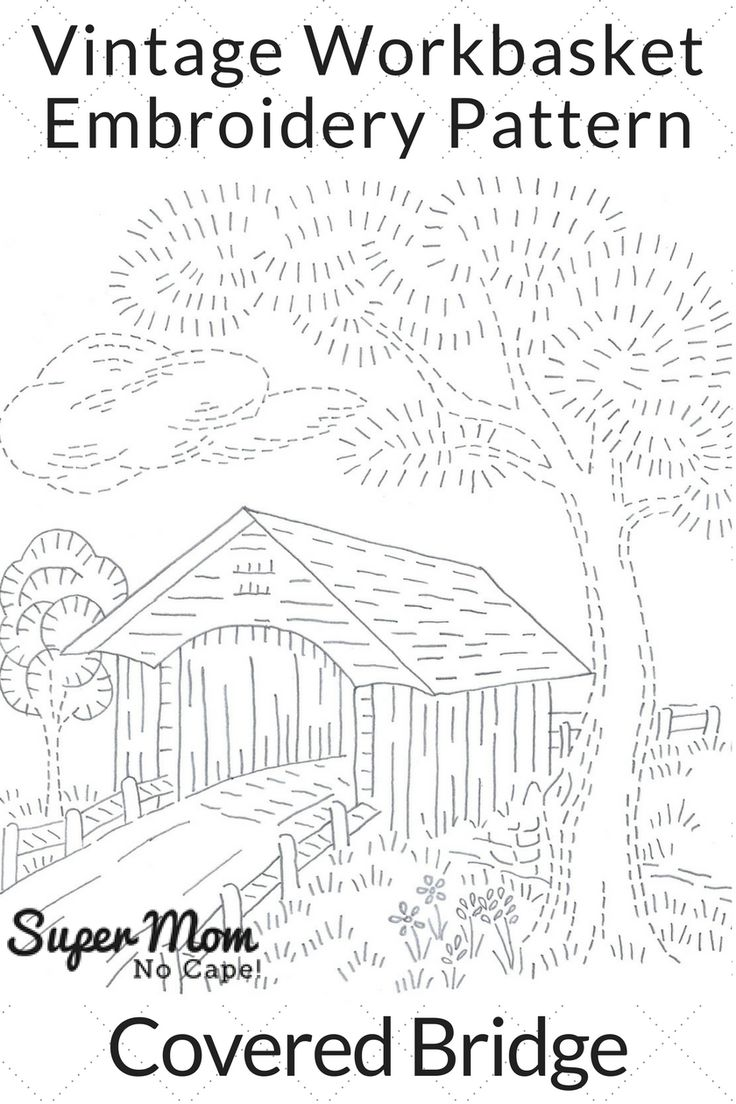 Vintage Workbasket Embroidery Pattern - this Covered Bridge pattern would look stunning stitched in one color as in Redwork, Bluework or Blackwork. But would also be beautiful embroidered in full color.