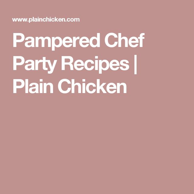 Pampered Chef Party Recipes | Plain Chicken