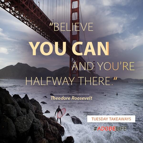 Today's Tuesday Takeaways advice is from Theodore Roosevelt about the power of believing in yourself #adobelife