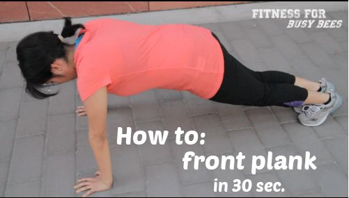 How to- Front Plank in 30 sec to strengthen your core and improve posture for the day http://fitnessforbusybees.com/ffbb-tv-front-planks-for-beginners-core/