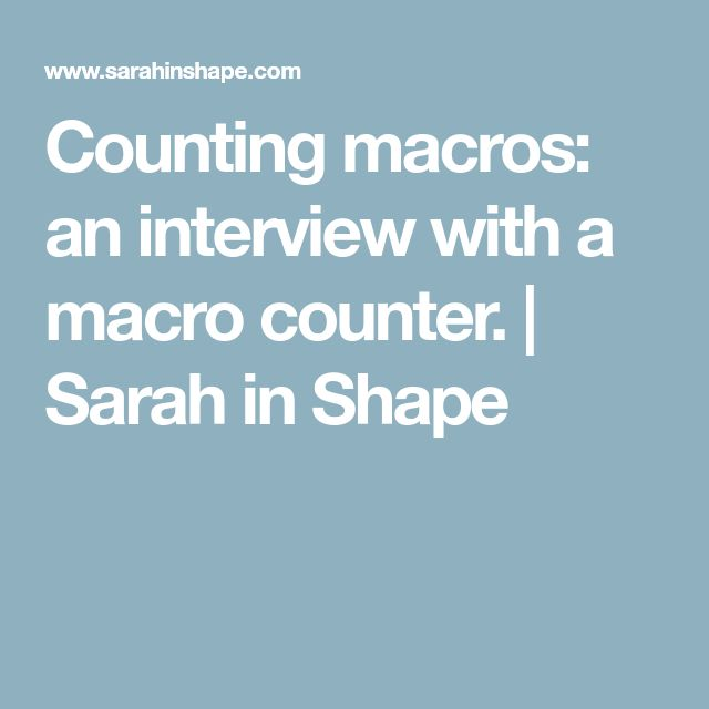 Counting macros: an interview with a macro counter. | Sarah in Shape