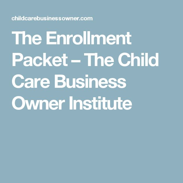 The Enrollment Packet – The Child Care Business Owner Institute