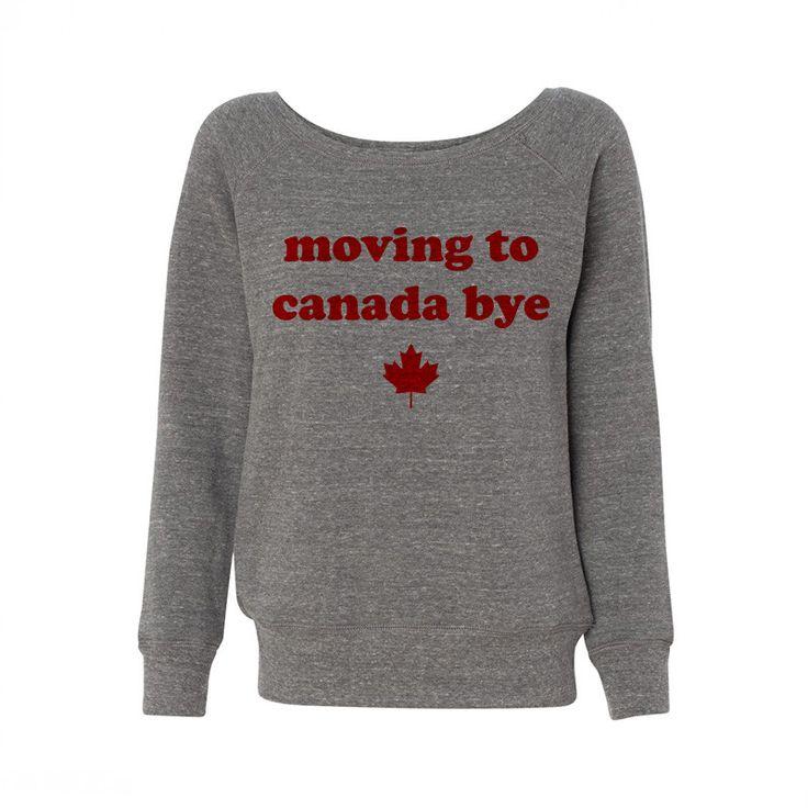 Moving To Canada Bye Wideneck Sweatshirt