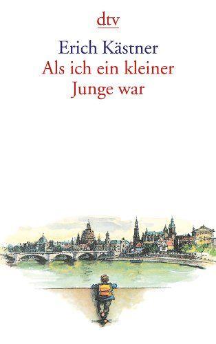 Als ich ein kleiner Junge war (dtv Literatur) von Erich Kästner