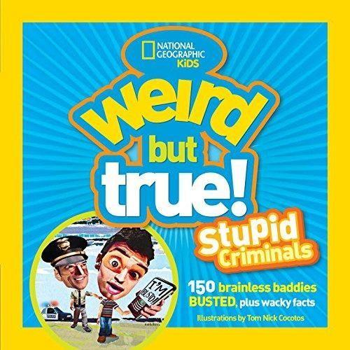 Weird but True! Stupid Criminals Weird but True