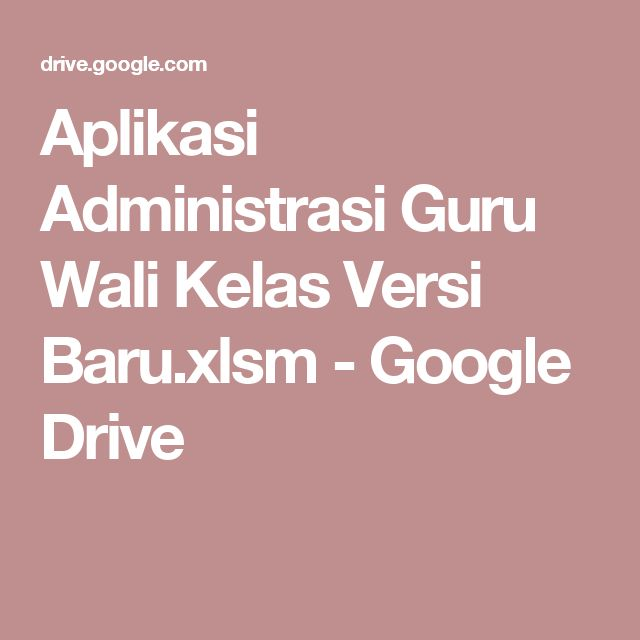 Aplikasi  Administrasi Guru Wali Kelas Versi Baru.xlsm - Google Drive