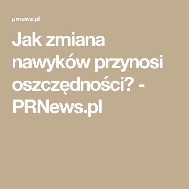 Jak zmiana nawyków przynosi oszczędności? - PRNews.pl