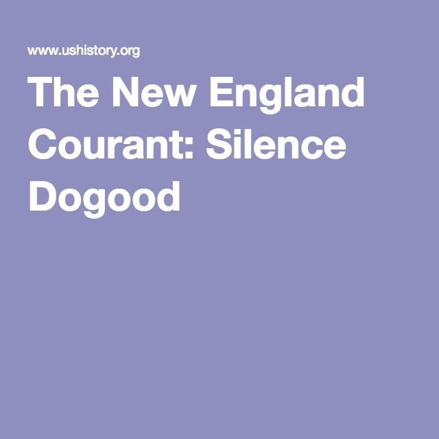 The New England Courant: Silence Dogood