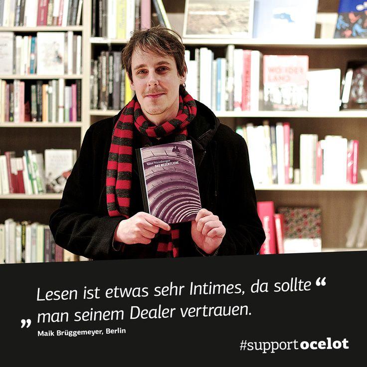 Lesen ist etwas sehr Intimes, da sollte man seinem Dealer vertrauen. Maik Brüggemeyer #supportocelot