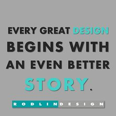 Every great design begins with an even better story.