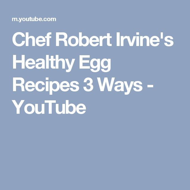 Chef Robert Irvine's Healthy Egg Recipes 3 Ways - YouTube