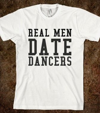 REAL MEN DATE DANCERS - glamfoxx.com - Skreened T-shirts, Organic Shirts, Hoodies, Kids Tees, Baby One-Pieces and Tote Bags