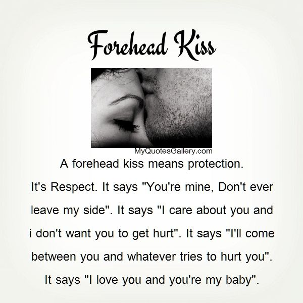 Forehead kiss means :  would be nice to believe this. But reality is only part of this