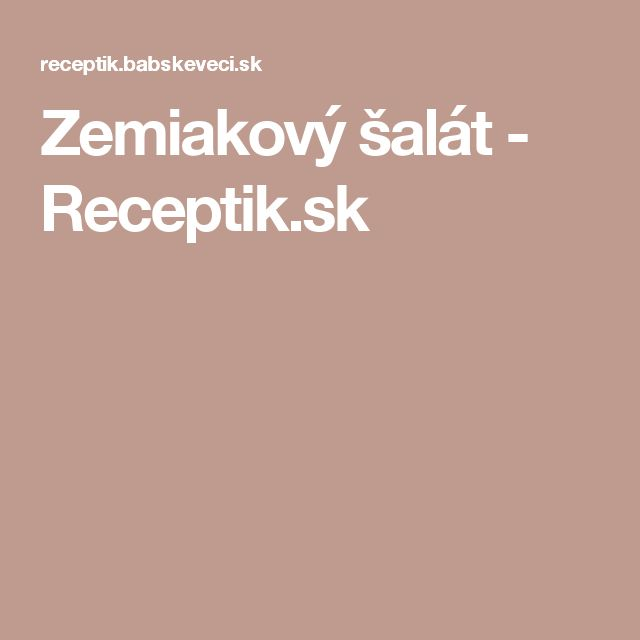 Zemiakový šalát - Receptik.sk