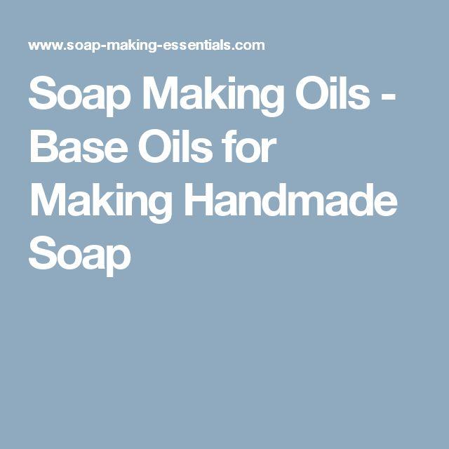 Soap Making Oils - Base Oils for Making Handmade Soap