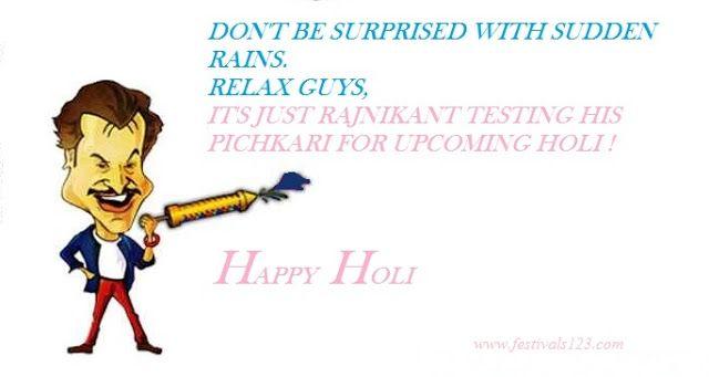 Happy Holi In Rajntikant Style http://www.festivals123.com/2016/02/wish-happy-holi-2016-in-funny-style.html