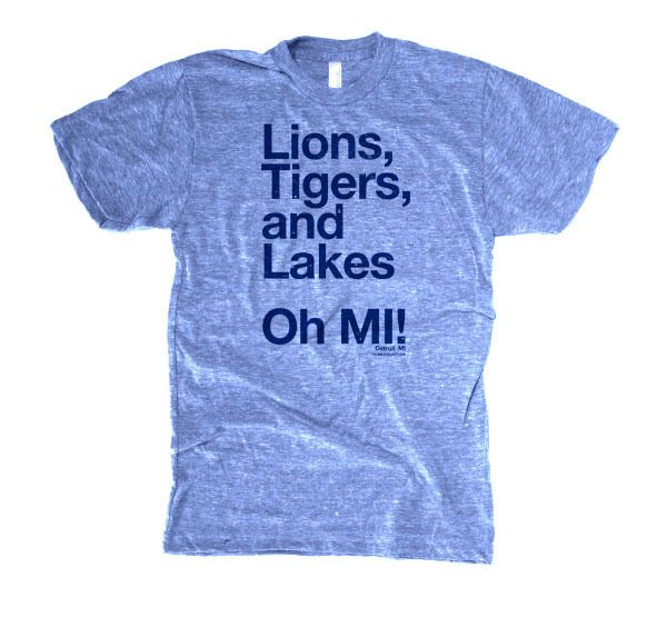Lion, Tigers, and Lakes - Oh MI!  #Michigan #t-shirt  $25