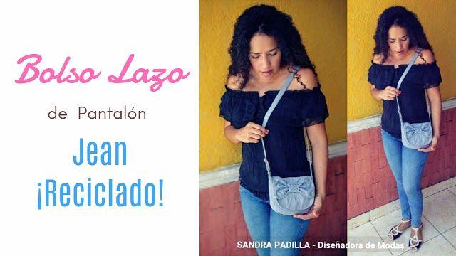 Aprende con SANDRA PADILLA : BOLSO LAZO - de Jean Reciclado