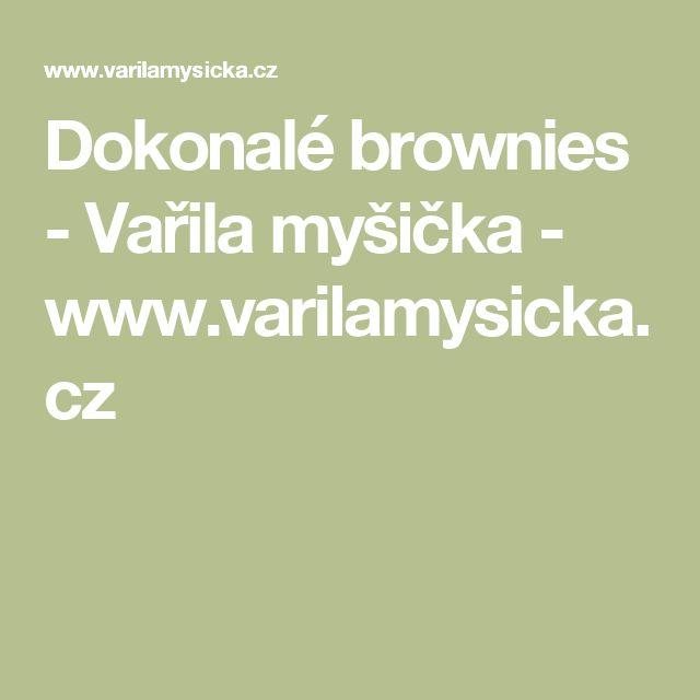 Dokonalé brownies - Vařila myšička - www.varilamysicka.cz
