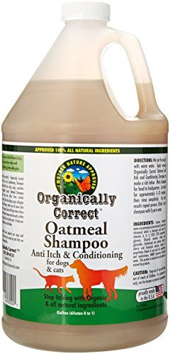 Organically Correct Oatmeal Shampoo for Dogs and Cats 1Gallon -- Check this awesome product by going to the link at the image.(This is an Amazon affiliate link and I receive a commission for the sales)