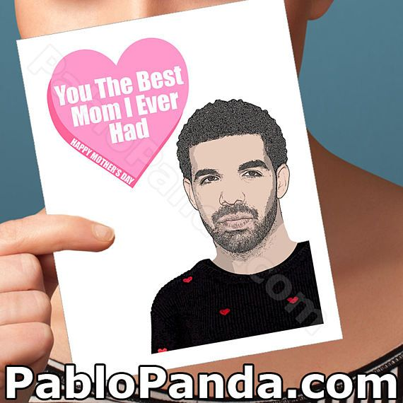 Mothers Day Cards  Drake Card  Drake Views Funny Drake Card