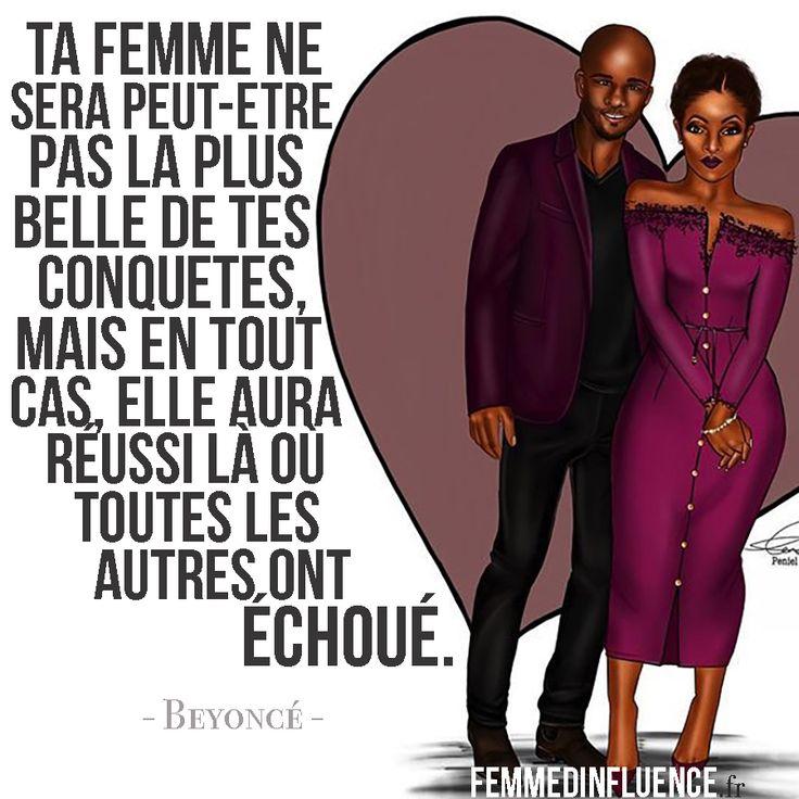 Citation Amour : « Ta femme ne sera peut-être pas la plus belle de tes conquêtes, mais en tout cas, elle aura réussi là où toutes les autres ont échoué. » - Beyoncé
