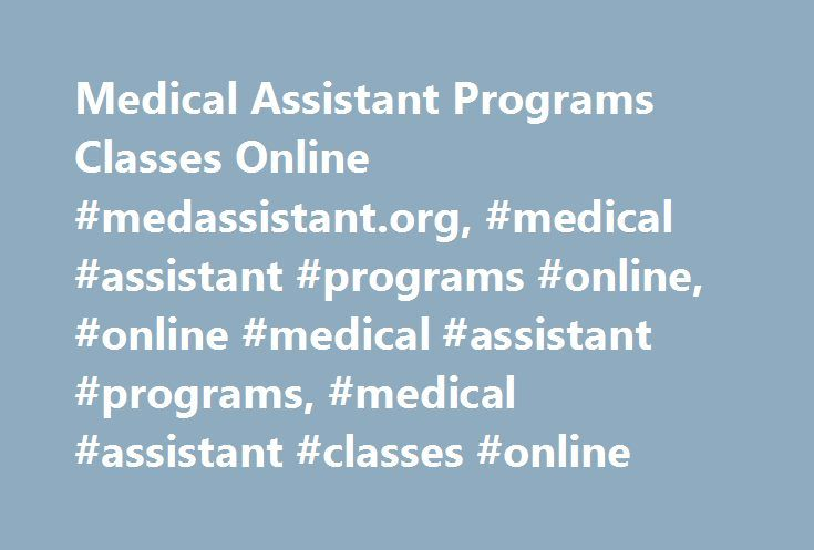 Medical Assistant Programs Classes Online #medassistant.org, #medical #assistant #programs #online, #online #medical #assistant #programs, #medical #assistant #classes #online http://pharmacy.nef2.com/medical-assistant-programs-classes-online-medassistant-org-medical-assistant-programs-online-online-medical-assistant-programs-medical-assistant-classes-online/  # The #1 Online Medical Assistant Program! Thank you for your interest in our innovative online Medical Assistant program at…