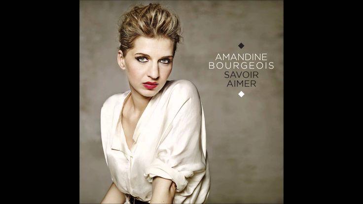 Amandine Bourgeois - Savoir Aimer (Audio Officiel)