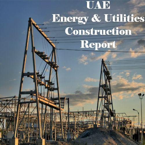 #UAE #EnergyAndUtilities Infrastructure #Construction