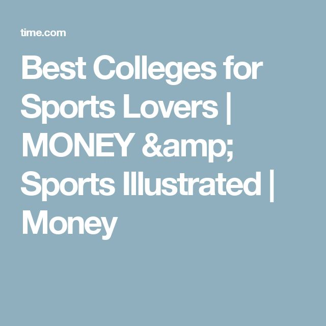 Best Colleges for Sports Lovers | MONEY & Sports Illustrated | Money