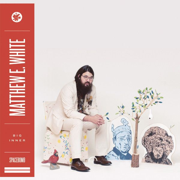 "3. ""Big Inner"" by Matthew E. White - listen with YouTube, Spotify, Rdio & Deezer on LetsLoop.com"