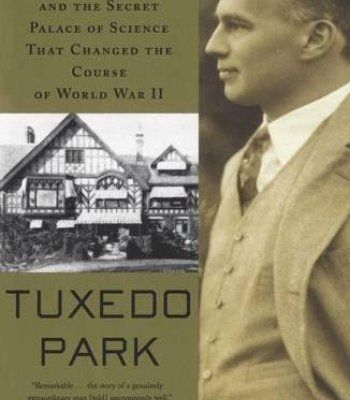 Tuxedo Park : A Wall Street Tycoon and the Secret Palace of Science That Changed the Course of World War II PDF