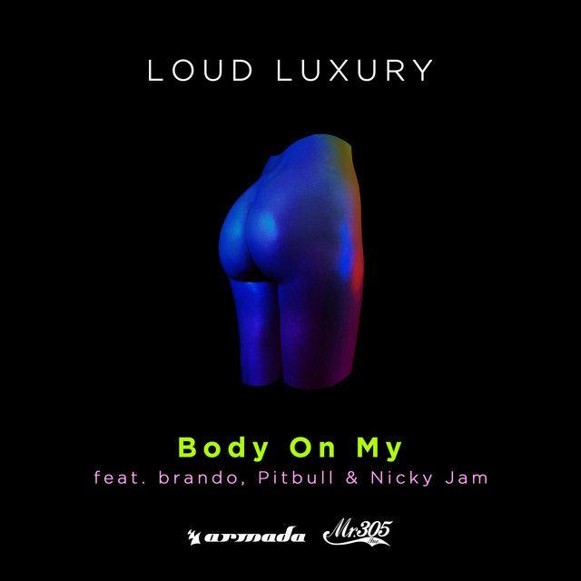 """Body On My"" by Loud Luxury Pitbull Nicky Jam Brando"