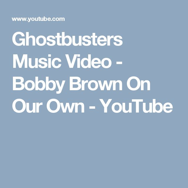 Ghostbusters Music Video - Bobby Brown On Our Own - YouTube