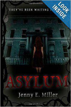 Asylum (The Asylum Saga) (Volume 1): Jenny E. Miller: 9781482682724: Amazon.com: Books