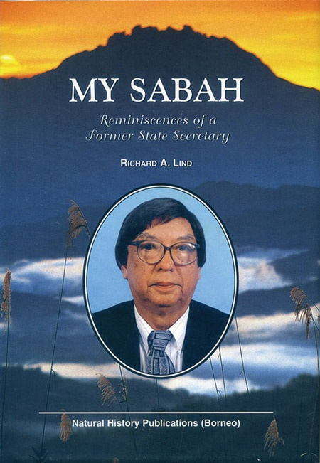 My Sabah: Reminiscences of a Former State Secretary by Tan Sri Richard A. Lind