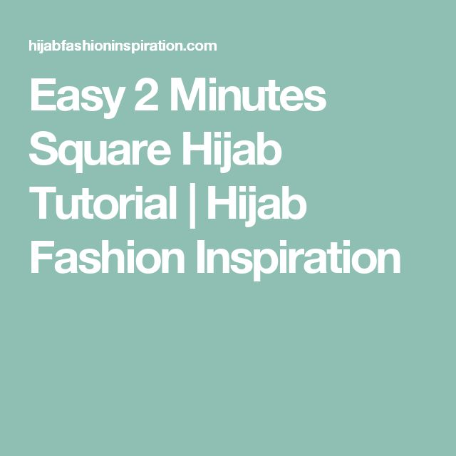 Easy 2 Minutes Square Hijab Tutorial | Hijab Fashion Inspiration