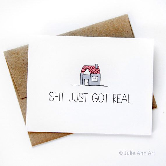 New House Card - Housewarming Card - Shit Just Got Real by JulieAnnArt on Etsy https://www.etsy.com/listing/206581733/new-house-card-housewarming-card-shit