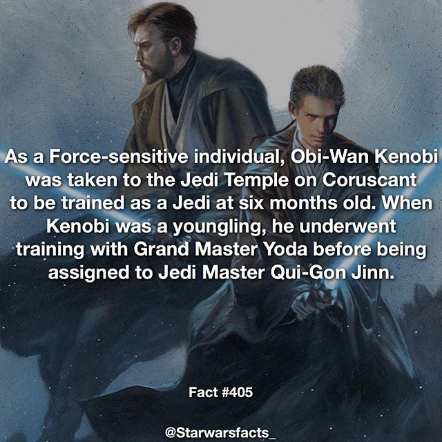 Awesome background stuff you learn... I love that page! As a force-sensitive individual Obi-Wan Kenobi was taken to the Jedi Temple on Coruscant to be trained as a Jedi at six months old. When Kenobi was a youngling he underwent training with Grand Master Yoda before being assigned Jedi Master Qui-Gon Jinn @starwarsfacts_ Ewan McGregor's Obi-Wan Kenobi is probably my favorite Star Wars movie character. #starwarsfacts #starwarsnews #starwarsfacts #jamesearljones #darthvader #rogueone…