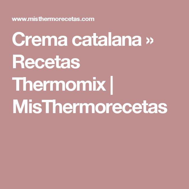 Crema catalana » Recetas Thermomix | MisThermorecetas