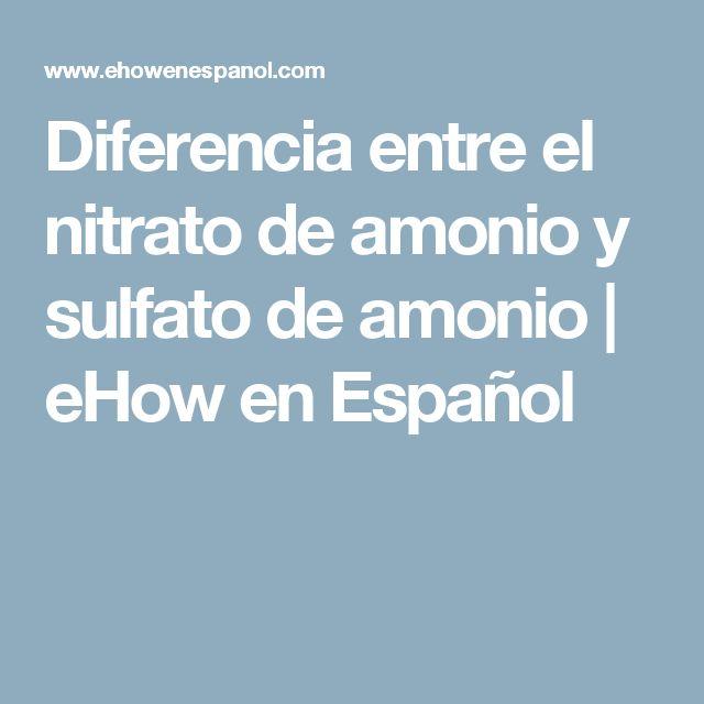 Diferencia entre el nitrato de amonio y sulfato de amonio   eHow en Español