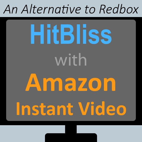 A {{free}} Alternative to RedBox -- HitBliss with Amazon Instant Video