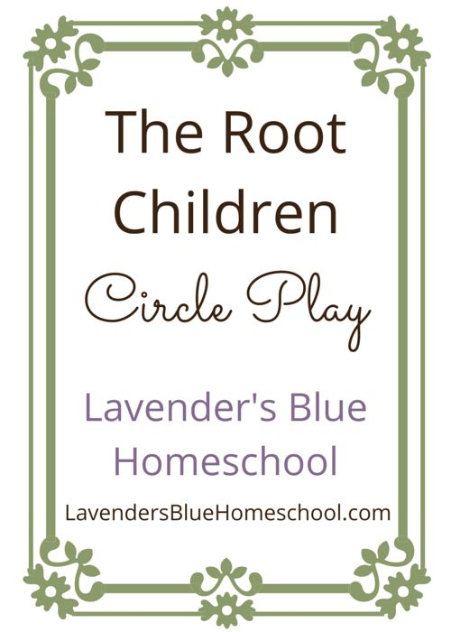 The Root Children original circle play by Lavender's Blue Homeschool