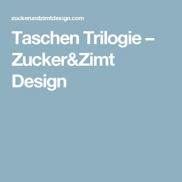 Taschen Trilogie – Zucker&Zimt Design